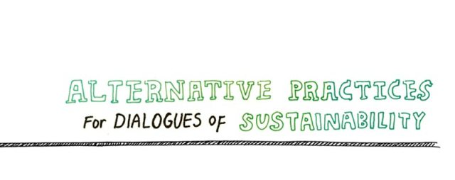 Alternative Practices for Dialogues of Sustainability