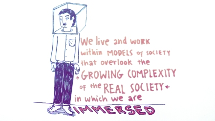 We live and work within models of society that overlook the growing complexity of the real society in which we are immersed.